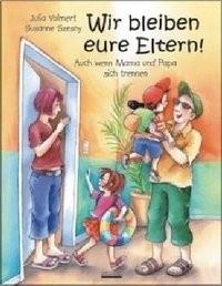 Bilderbuch von Volmert und Szesny: - Wir bleiben eure Eltern!-